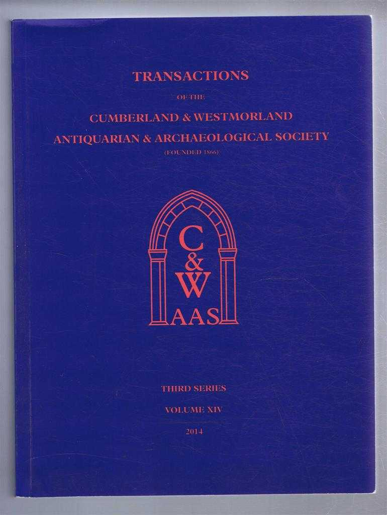 Image for Transactions of the Cumberland & Westmorland Antiquarian & Archaeological Society, Third Series, Volume XIV, 2014