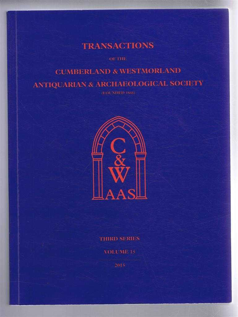 Image for Transactions of the Cumberland & Westmorland Antiquarian & Archaeological Society, Third Series, Volume 15, 2015