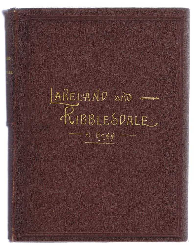 A Thousand Miles of Wandering Along the Roman Wall, the Old Border Region, Lakeland, and Ribblesdale., Edmund Bogg