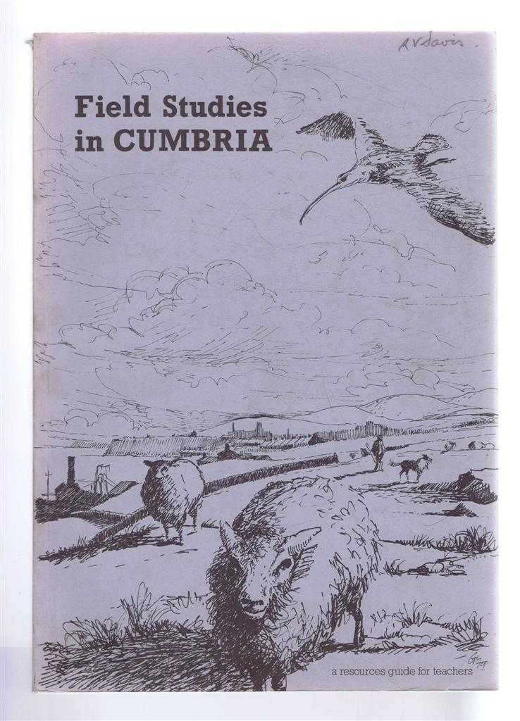 Field Studies in Cumbria, A Guide for Teachers to some of the Sites in Cumbria suitable for Environmentally-based Education, Cumbrian Association for Environmental Education, edited I H Bonner, foreword by Peter Boulter