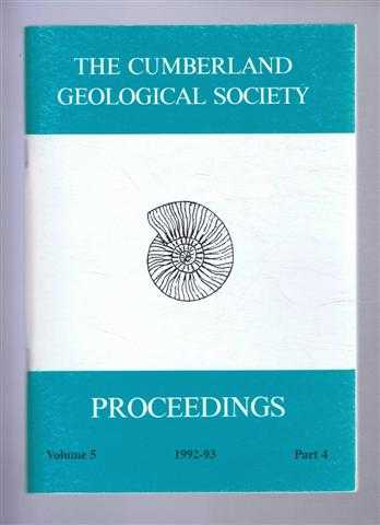 The Cumberland Geological Society: Proceedings 1992-93. Volume 5 Part 4, Eric Skipsey (Ed)