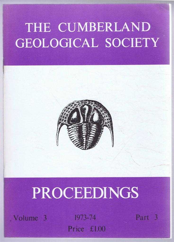 The Cumberland Geological Society: Proceedings 1973-74. Volume 3 Part 3, F J Cockersole (Ed)