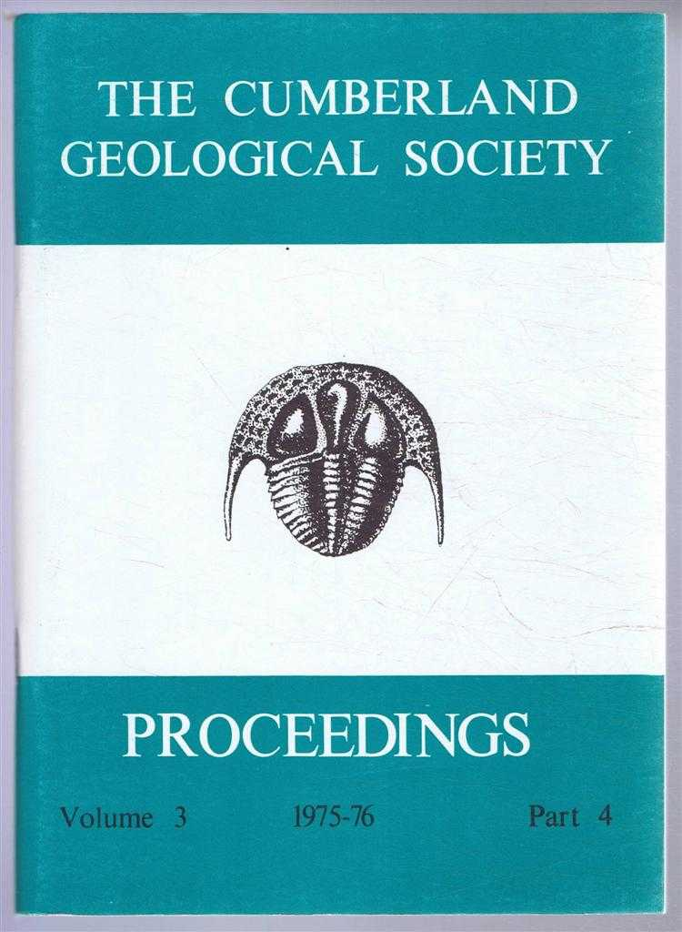 The Cumberland Geological Society: Proceedings 1975-76. Volume 3 Part 4, F J Cockersole (Ed)