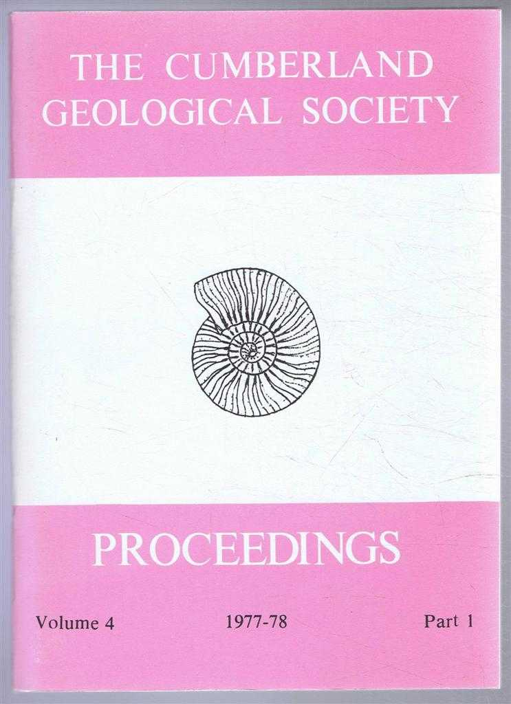 The Cumberland Geological Society: Proceedings 1977-78. Volume 4 Part 1, F J Cockersole (Ed)