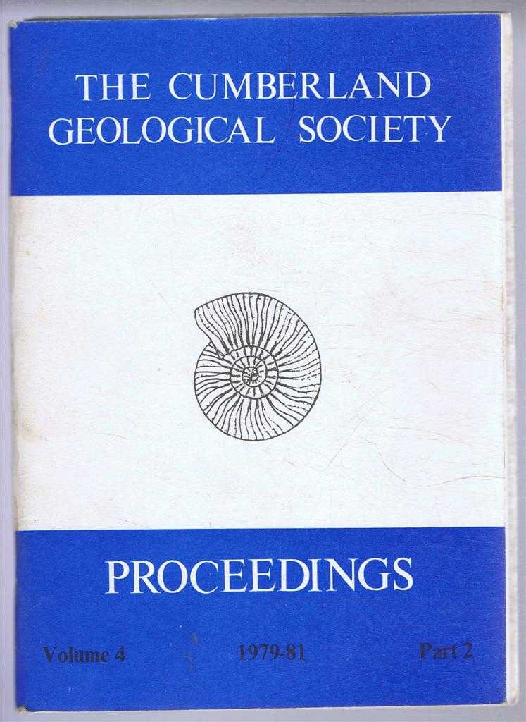 The Cumberland Geological Society: Proceedings 1979-81. Volume 4 Part 2, F J Cockersole (Ed)