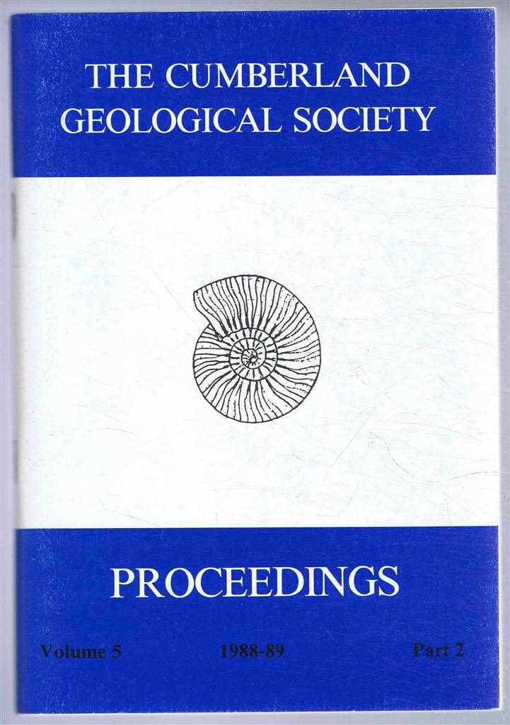 The Cumberland Geological Society: Proceedings 1988-89. Volume 5 Part 2, Eric Skipsey (Ed)