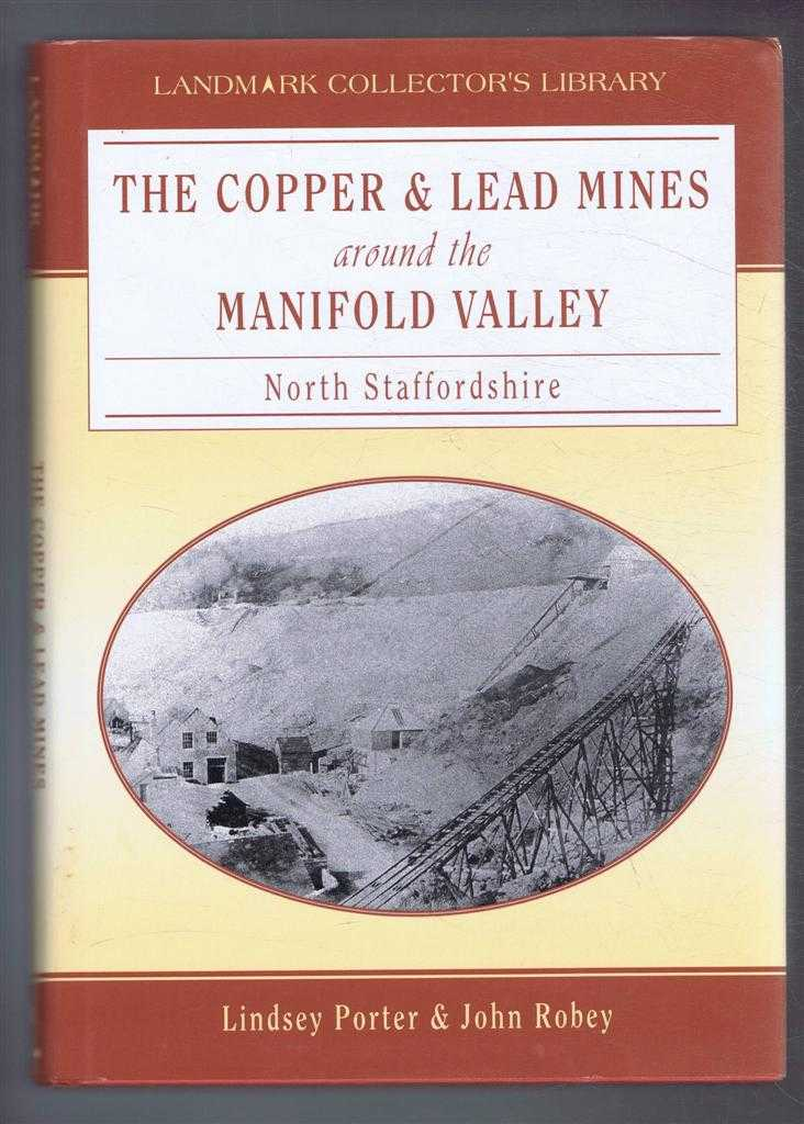 The Copper & Lead Mines around the Manifold Valley, North Staffordshire. Landmark Collector's Library, Lindsey Porter & John Robey