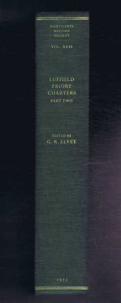 Luffield Priory Charters, Part II, edite with introduction by G R Elvey
