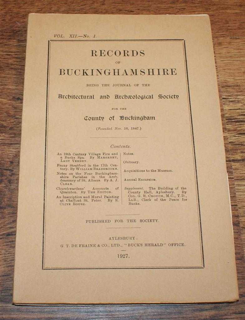 Records of Buckinghamshire Vol. XII No. 1, being the Journal of the Architectural and Archaeological Society for the County of Buckingham, 1927, Margaret, Lady Verney; William Bradbrooke; A J Clear; E Clive Rouse; Col G R Crouch