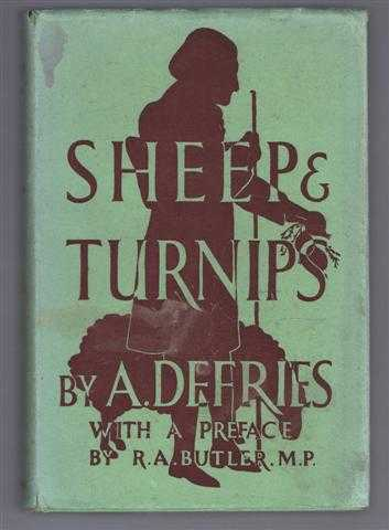 Sheep and Turnips: being the life and times of Arthur Young, F.R.S., Amelia Defries. Preface by R A Butler. Introduction by Montague Fordham.