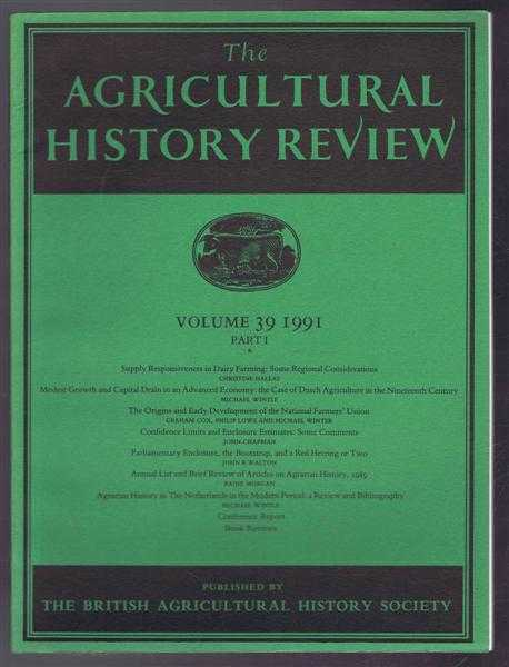 The Agriculture History Review Volume 39 1991 Part I: Supply Responsiveness in Dairy Farming - Some Regional Considerations etc., Christine Hallas; Michael Wintle; Grahm Cox, Philip Lowe and Michael Winter; John Chapman; John B Walton;