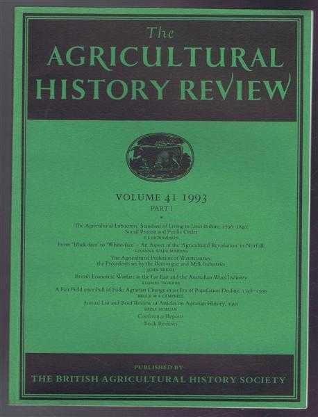 Image for The Agriculture History Review Volume 41 1993 Part I: The Agricultural Labourers' Standard of Living in Lincolnshire 1790-1840 - Social Protest and Public Order etc.