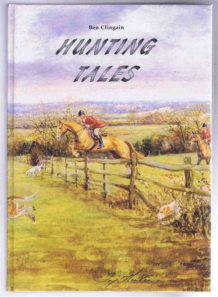 Hunting Tales, Ben Clingain, foreword by Peter Jones