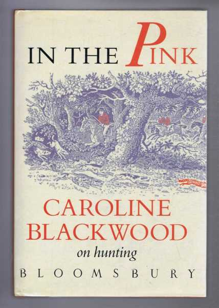 In the Pink, Caroline Blackwood on hunting, Caroline Blackwood