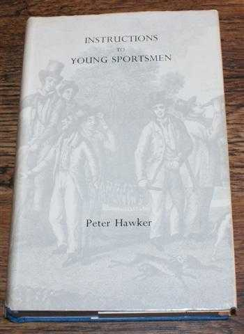 Instructions to Young Sportsmen, Lt. Col. Peter Hawker