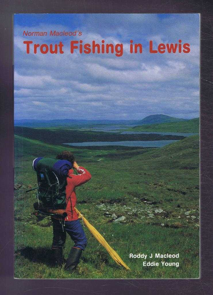 Norman Macleod's Trout Fishing in Lewis, Roddy J Macleod & Eddie Young