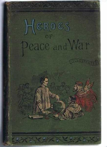 Image for Heroes of Peace and War, Lives and Actions of the World's Greatest Men
