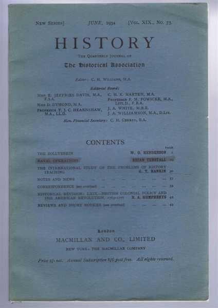History, the Quarterly Journal of the Historical Association, June 1934 Vol. XIX No. 73, edited by C H Williams, contibutors incl. : W O Henderson, Brian Tunstall, G T Hankin