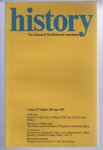 Image for History, the Journal of the Historical Association, Volume 57 Number 190 June 1972: Faction at the Court of Henry VIII - the Fall of Anne Boleyn; The Duties and functions of Napoleon's External Agents; Armaments, Economic Policy and Appeasement etc.