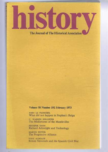 History, Journal of the historical Association, Volume 58 Number 192, February 1973, edited by R H C Davies. Contributions by: John Le Patourel; C Warren Hollister; Jennifer Tann; Martin Petter; Tony Aldgate
