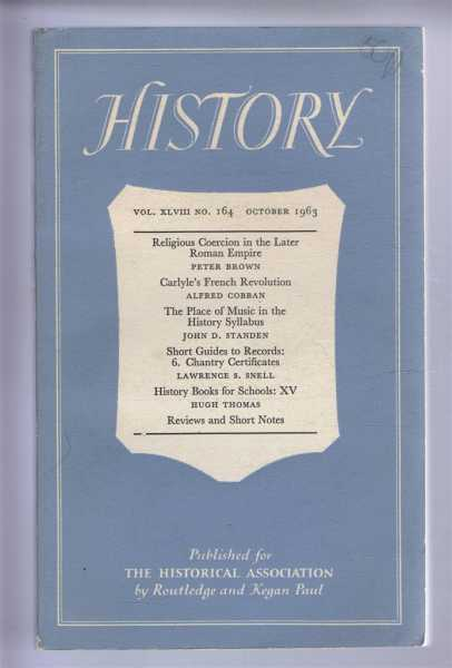 History, the Journal of the Historical Association, Volume XLVIII, Number 164, October 1963, Peter Brown, Alfred Cobban etc.