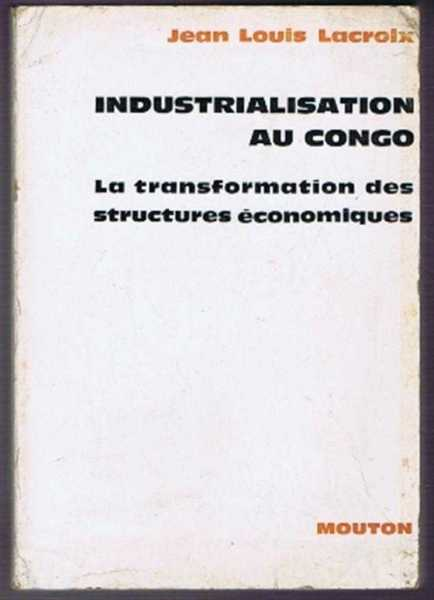 Image for Industrialisation au Congo, La transformation des structures economiques