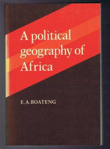 A Political Geography of Africa, E A Boateng