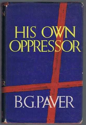His Own Oppressor, B G Paver, foreword by Viscount Malvern