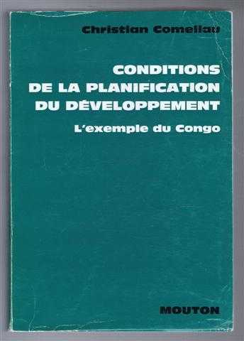 Conditions de la Planification du Developpement, L'exemple du Congo, Recherches Africaines VII, Christian Comeliau