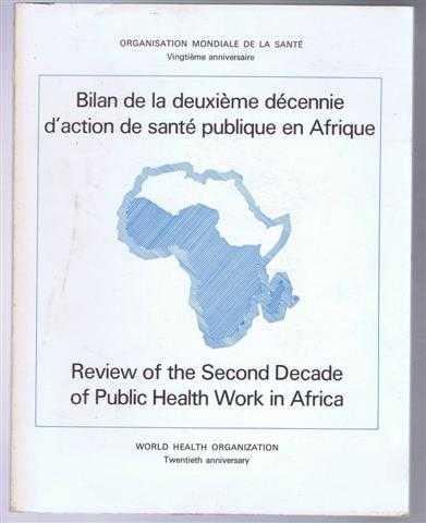 Image for Bilan de la deuxieme decennie d'action de sante publique en Afrique, Review of the Second Decade of Public Health Work in Africa