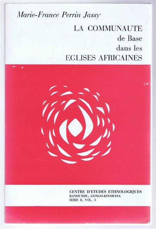 Image for La Communaute de Base dans les Eglises Africaines, Centre D'Etudes Ethnologiques, Bandundu, Congo-Kinshasa, Serie II, Vol 3