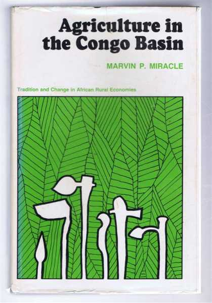 Image for Agriculture in the Congo Basin, Tradition and Change in African Rural Economies