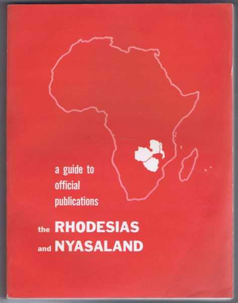 the Rhodesias and Nyasaland, a guide to official publications, Audrey A Walker