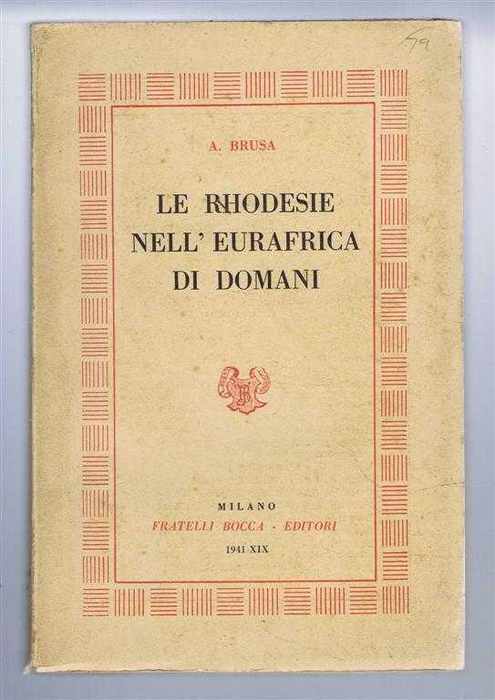 Le Rhodesie Nell' Eurafrica Di Domani, A Brusa