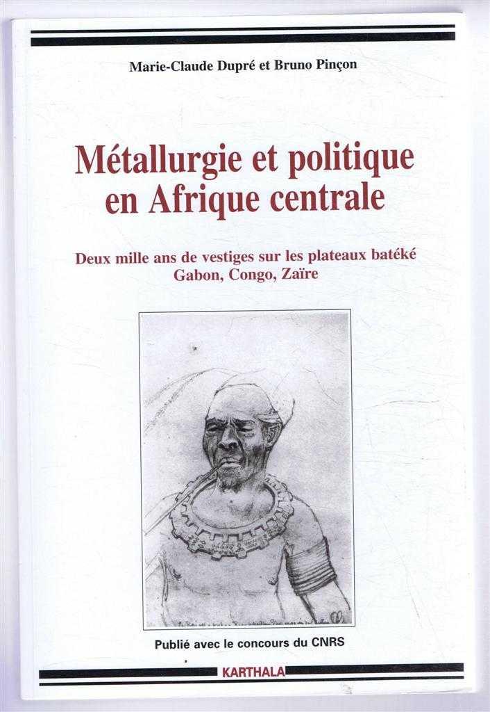 Image for Metallurgie et Politique en Afrique Centrale. Deux mille ans de vestiges sur les plateaux bateke Gabon, Congo, Zaire
