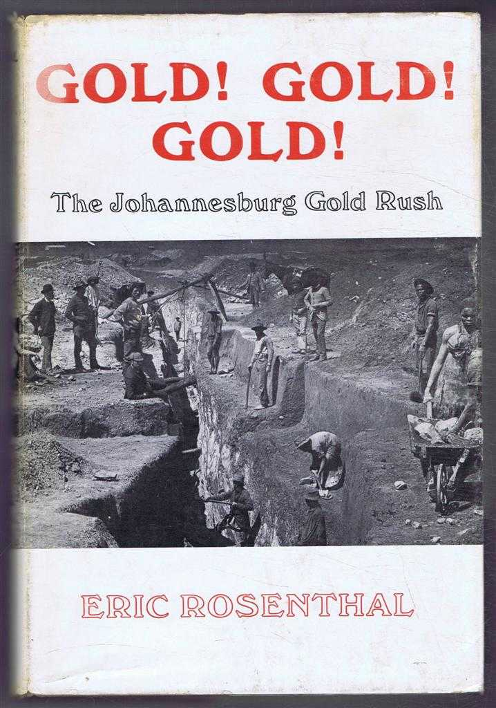 Image for Gold! Gold! Gold!, the Johannesburg Gold Rush