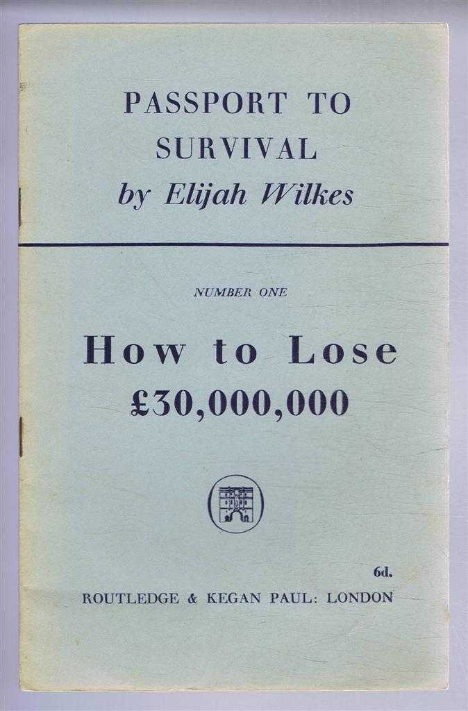 Image for Passport to Survival: Number One, How to Lose £30,000,000