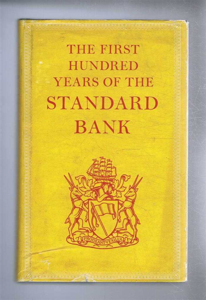 Image for The First Hundred Years of the Standard Bank, based upon unpublished material