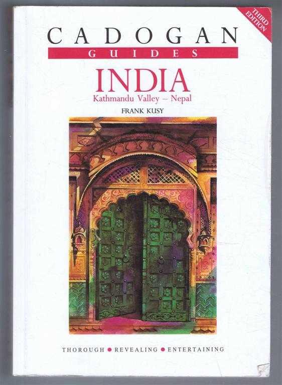Cadogan Guides: India, Katmandu Valley, Nepal, Frank Kusy