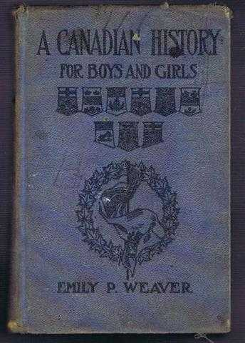 A Canadian History for Boys and Girls, Emily P Weaver