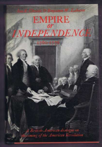 Image for Empire or Independence 1760-1776, A British-American Dialogue on the Coming of the American Revolution