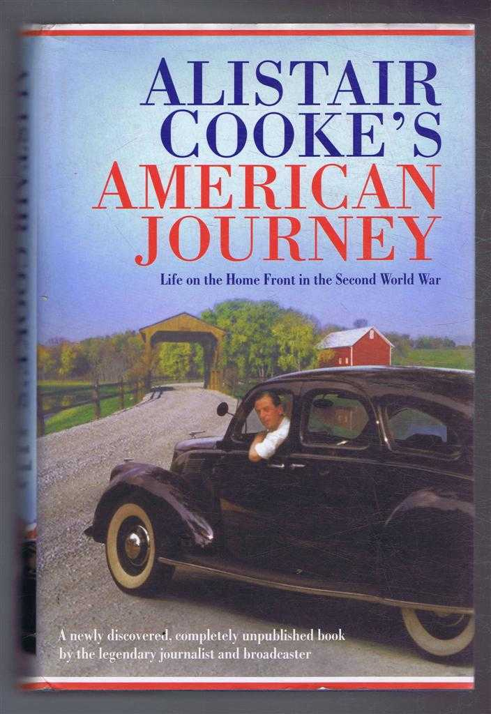 Alistair Cooke's American Journey, Life on the Home Front in the Second World War, Alistair Cooke, foreword by Harold Evans