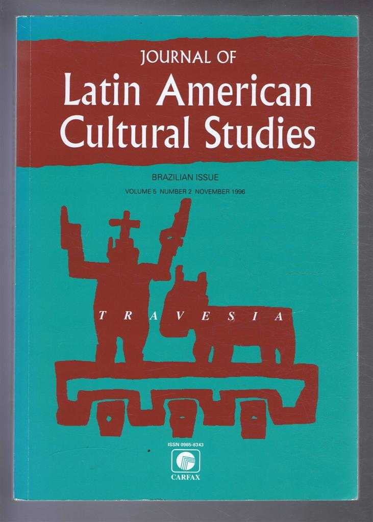 Travesia: Journal of Latin American Cultural Studies, Brazilian Issue, Volume 5 Number 2, November 1996, Nicolau Sevcenko; Ans Cristina Cesar; Edimilson de Alemeida Pereira; Renata Ortiz; Silviano Santiago; Peter Burke; Jose Miguel Wisnik; David Treece; William Rowe. Edited by Catherine Boyle; John Kraniauskas.