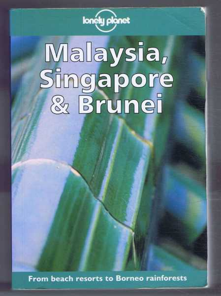 Malaysia, Singapore & Brunei, Lonely Planet Guide, Chris Rowthorn, David Andrew, Paul Hellander, Clem Lindenmayer