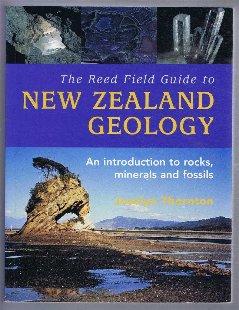 Image for The Reed Field Guide to New Zealand Geology. An introduction to rocks, minerals and fossils