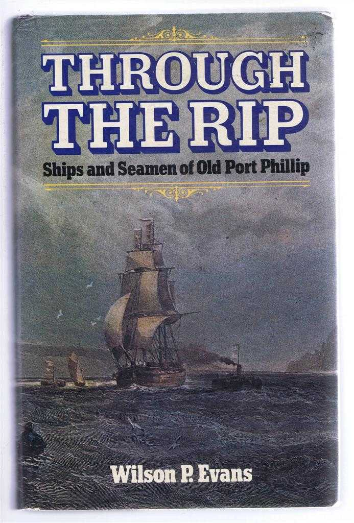 Image for Through the Rip, Ships and Seamen of Old Port Phillip