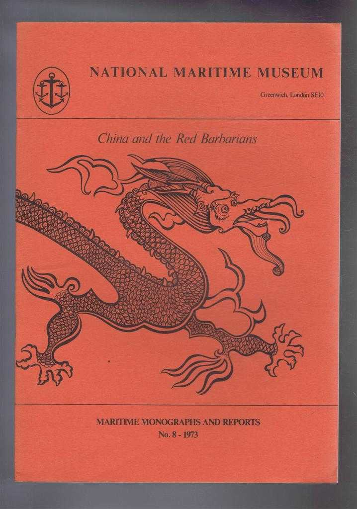 China and the Red Barbarians, Maritime Monographs and Reports No. 8, Introduction by Basil Greenhill