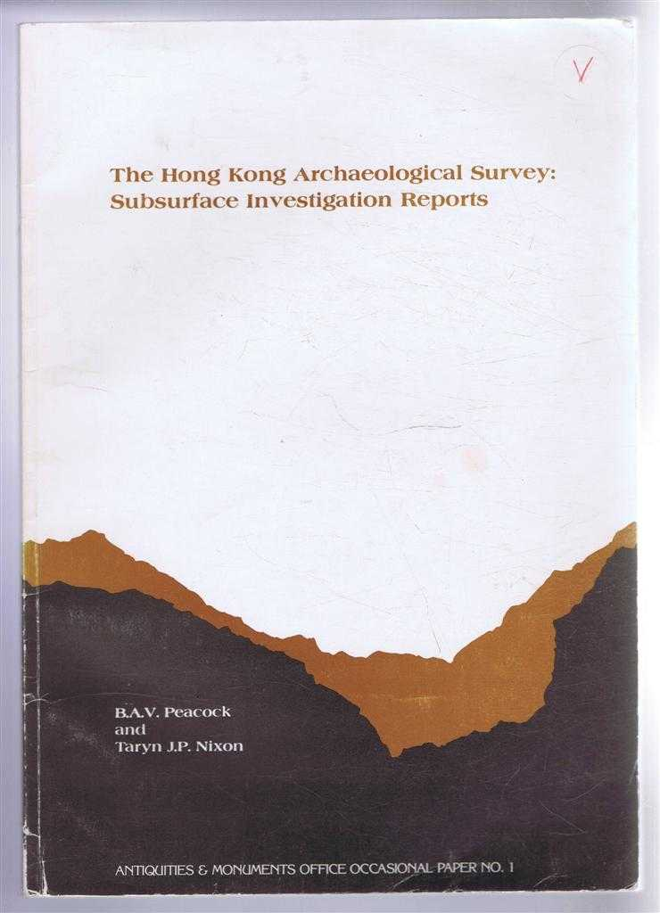 The Hong Kong Archaeological Survey Subsurface Investigation Reports. Antiquities & Monuments Office Occasional Paper No. 1, B A V Peacock and Taryn Nixon