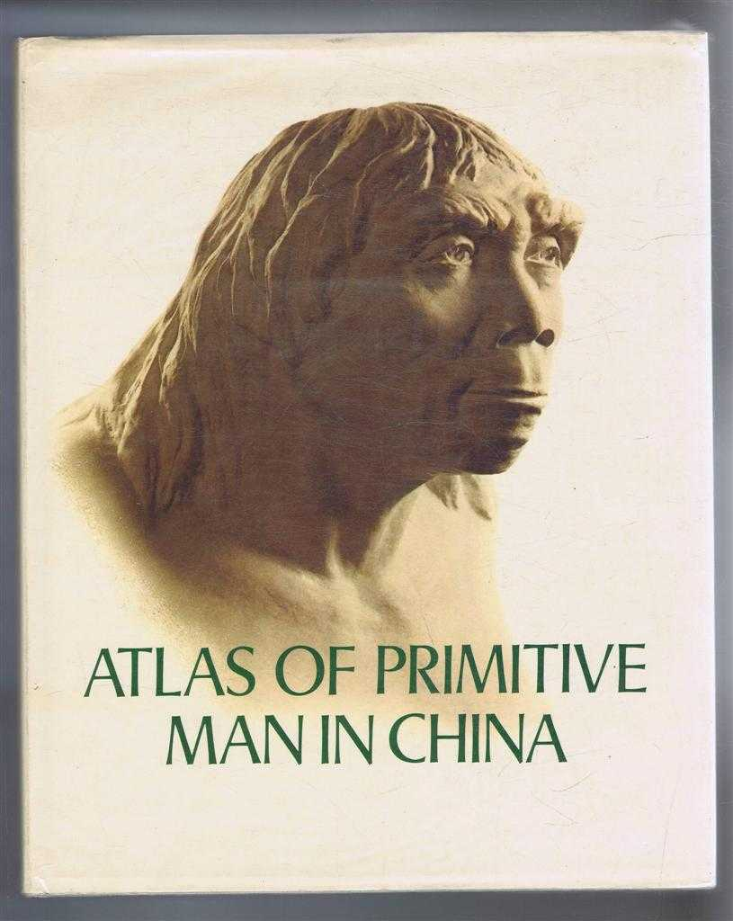 Atlas of Primitive Man in China, Institute of Vertebrate Paleontology and Paleoanthology, Chinese Acadamy of Sciences