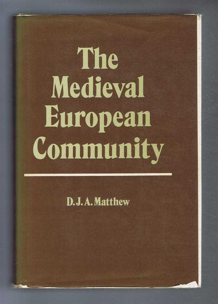 The Medieval European Community, D J A Matthew